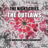 The Night Cries (Live) by The Outlaws