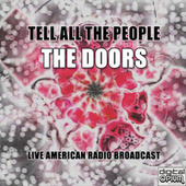 Tell All The People (Live) von The Doors