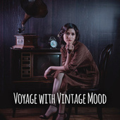 Voyage with Vintage Mood – Winter Feeling, Cocktail Party, Instrumental Jazz von Acoustic Hits