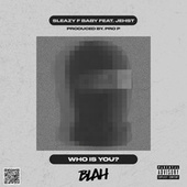 WHO IS YOU? by Sleazy F Baby