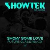 Show Some Love (Future Class Remix) von Showtek