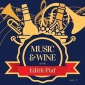 Music & Wine with Edith Piaf, Vol. 1 de Edith Piaf