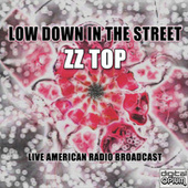 Low Down In The Street (Live) di ZZ Top