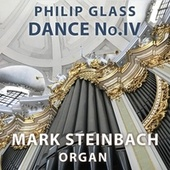 Dance No.4 for Organ (feat. Mark Steinbach) by Philip Glass