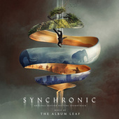 Synchronic (Original Motion Picture Soundtrack) von The Album Leaf