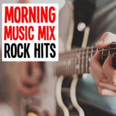 Morning Music Mix Rock Hits by Various Artists