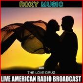 The Love Drug (Live) de Roxy Music