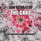 Don't Cha Stop (Live) by The Cars