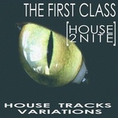 The First Class [House 2Nite] by Various Artists