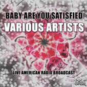 Baby Are You Satisfied de Various Artists