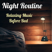 Night Routine Relaxing Music Before Bed von Various Artists