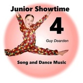 Junior Showtime 4 - Song and Dance Music by Guy Dearden