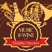 Music & Wine with Chubby Checker de Chubby Checker