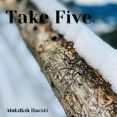 Take Five by Abdallah Harati