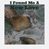 I Found Me A New Love von Various Artists
