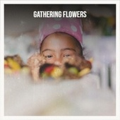 Gathering Flowers by Various Artists
