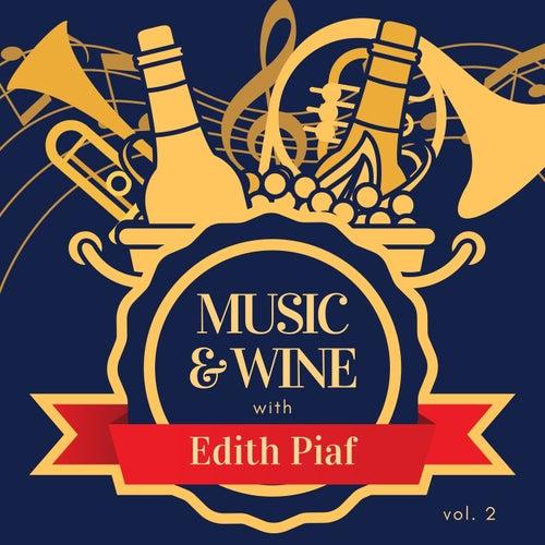 Music & Wine with Edith Piaf, Vol. 2 von Edith Piaf