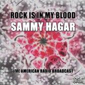 Rock Is In My Blood (Live) de Sammy Hagar