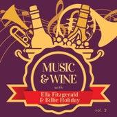 Music & Wine with Ella Fitzgerald & Billie Holiday, Vol. 2 von Ella Fitzgerald