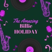 The Amazing Billie Holiday by Billie Holiday