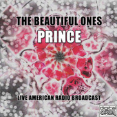 The Beautiful Ones (Live) von Prince