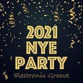 2021 NYE Party Electronic Groove de Various Artists