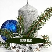 Silver Bells by Various Artists