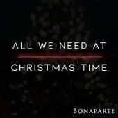 All We Need at Christmas Time de Bonaparte