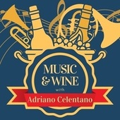 Music & Wine with Adriano Celentano by Adriano Celentano