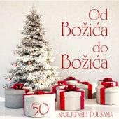 Od božića do božića - 50 najljepših pjesama by Razni Izvođači