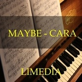 Maybe by Cara