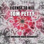 License To Kill (Live) de Tom Petty