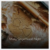 Musty Gingerbread Night by Eve Bowswell, The Knickerbockers, Denny Chew