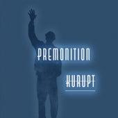 PREMONITION (feat. Marques Anthony) von Kurupt