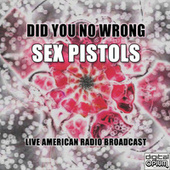 Did You No Wrong (Live) de Sex Pistols