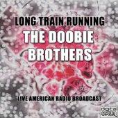 Long Train Running (Live) di The Doobie Brothers