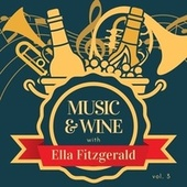 Music & Wine with Ella Fitzgerald, Vol. 3 von Ella Fitzgerald