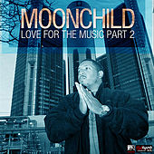 Moonchild: Love for the Music, Part 2 by Various Artists