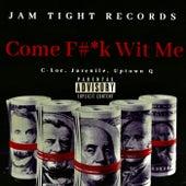 Come Fuck Wit Me de Jam Tight Records