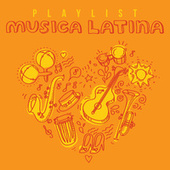Playlist Musica Latina by Various Artists