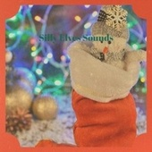 Silly Elves Sounds von Vicky and Al, The Chipmunks, Johnny Tillotson, Radio Mann, Craig Malon, Boston Pops Orchestra, Saturday's Children, The Tune Weavers, La Compagnie Créole, Jimmy Charles