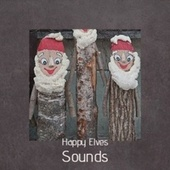 Happy Elves Sounds by Jimmy Boyd, Andre Kostelanetz And His Orchestra, Saturday's Children, The Coasters, The Countdown Kids, Vicky and Al, Traditional, Tommy Regan, The Drifters, Paul