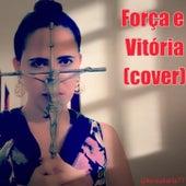 Força e Vitória de Kênia Karla