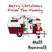 Merry Christmas From The Family by Matt Bennett