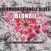 Bermuda Triangle Blues (Live) fra Blondie