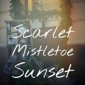 Scarlet Mistletoe Sunset de Little Anthony Peggy Little