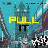 Pull It by Todd