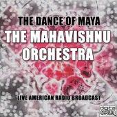The Dance Of Maya by The Mahavishnu Orchestra