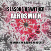 Seasons Of Wither (Live) de Aerosmith