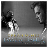 Damla Damla (Cello Version) von Orhan Ölmez